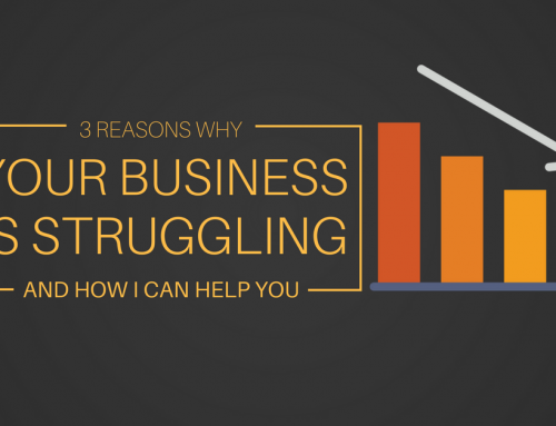 3 Reasons why your business is struggling